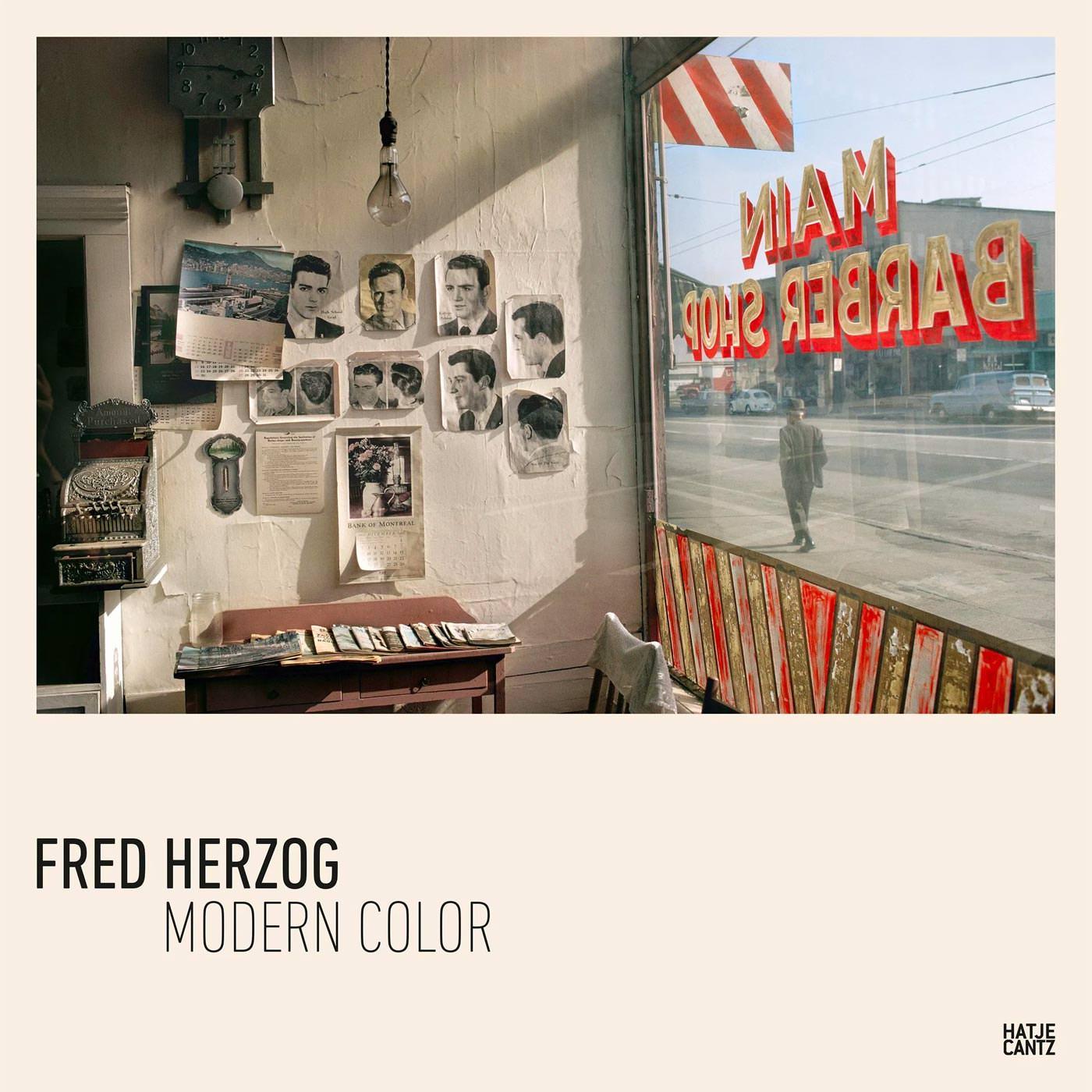 Fred Herzog, Modern Color, Hatje Cantz Editions